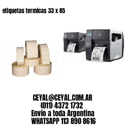 etiquetas termicas 33 x 85